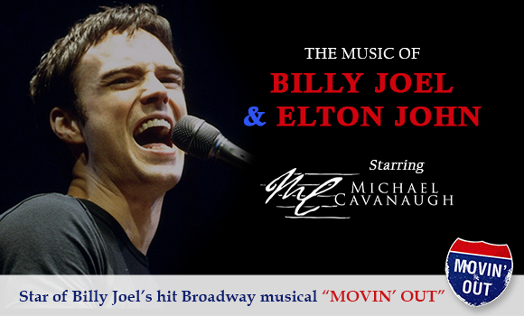 More Info for The Music of Billy Joel and Elton John starring Michael Cavanaugh(Event Rescheduled)
